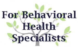 Tree image linked to page For Behavioral Health Specialists